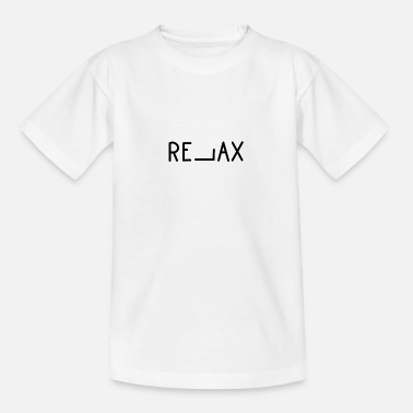 Relaxe Relax relaxation - Teenage T-Shirt