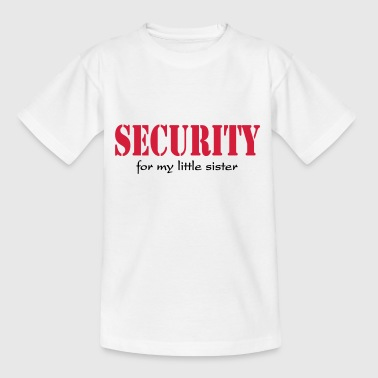 Security for my little Sister - Teenage T-shirt