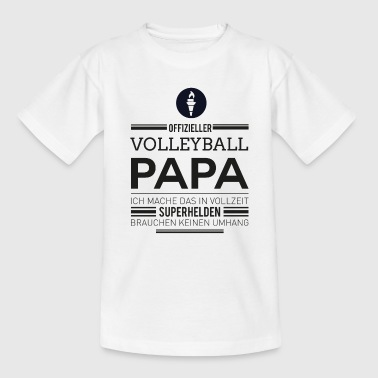 Volleyball Papa - Teenager T-Shirt