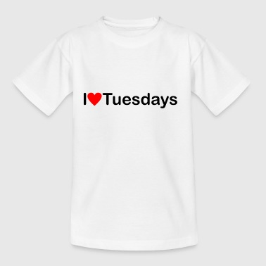 Dienstag | I love Tuesdays - Teenager T-Shirt