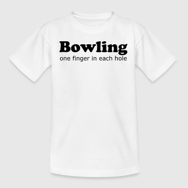 Bowling one finger in each hole Gift idea - Teenage T-shirt