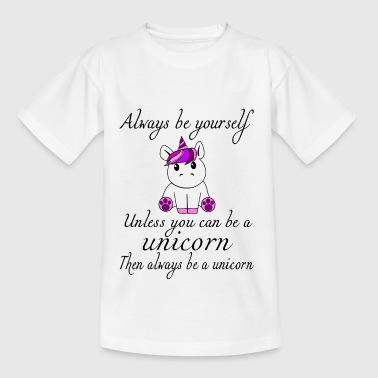 always be yourself - Teenage T-shirt