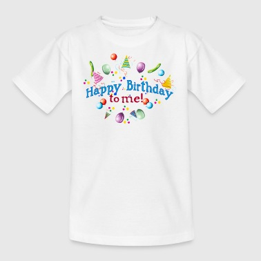 Happy Birthday to my! - Teenage T-shirt