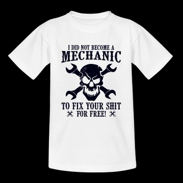 Mechanic to fix not for free - Teenage T-shirt