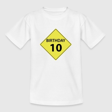 Traffic sign birthday 10  - Teenage T-shirt