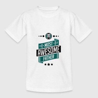 Most Awesome father - vatertag - Teenager T-Shirt