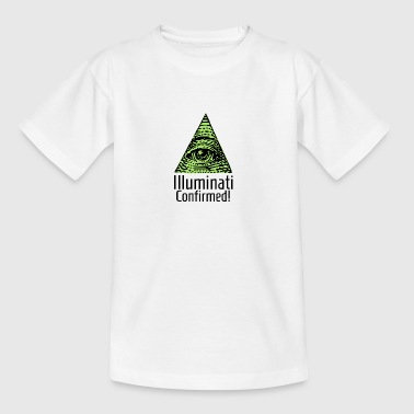 Illuminati Confirmed - Illuminaten Shirt - Teenager T-Shirt