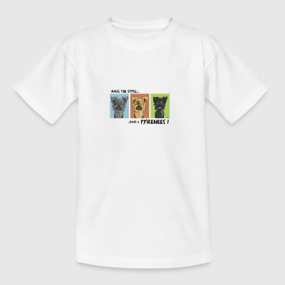 Have the style Have a pyrenees - Teenage T-shirt
