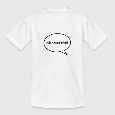 Ich hasse Brei! - Teenager T-Shirt