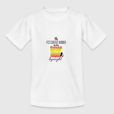 Pest control worker by day and super mom by night - Teenage T-shirt