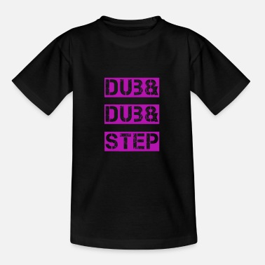Dub DUB & DUB & STEP, DUBSTEP - T-shirt Ado