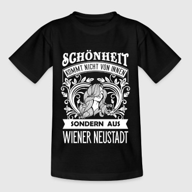 Beauty comes from Wiener Neustadt - AT - Teenage T-shirt
