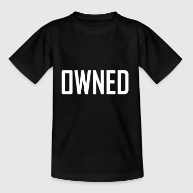 owned - Teenage T-Shirt