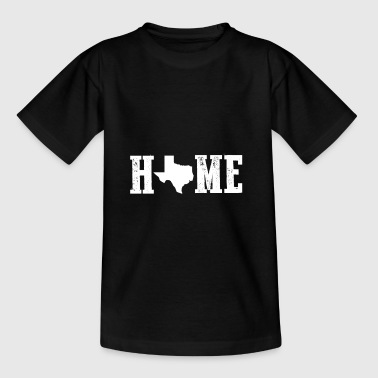 Texas Home gift for Texans - Teenage T-Shirt