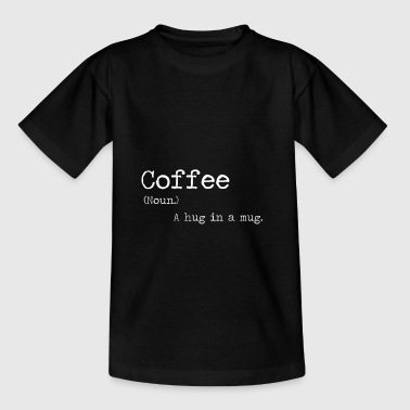 Coffee - hug - noun - noun - spell - Teenage T-Shirt