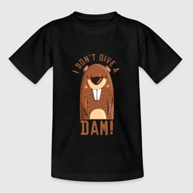 I dont give a dam - Teenager T-Shirt
