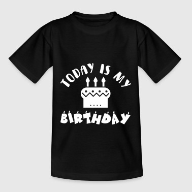 Today is my Birthday - Teenager T-Shirt