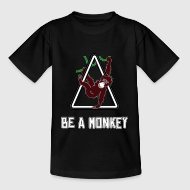 Monkey Monkey Monkey Monkey Be a Monkey - Teenage T-Shirt