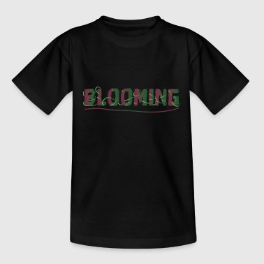 Blooming BLOOMING - Teenager T-shirt