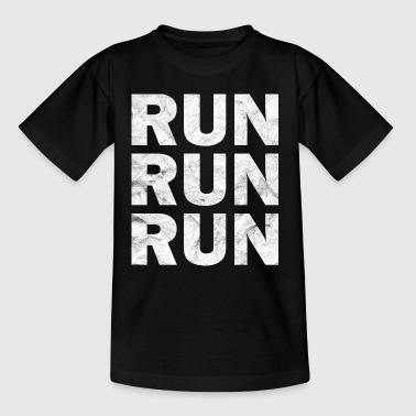 Run Run Run Laufen Joggen - Teenager T-Shirt