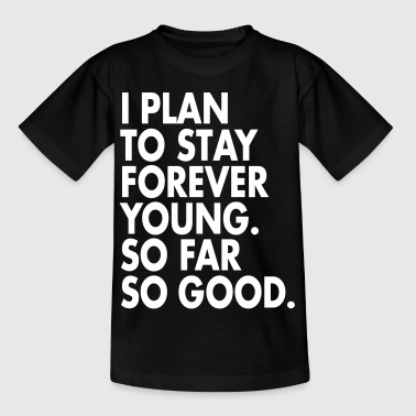 Forever Young - Teenager T-Shirt