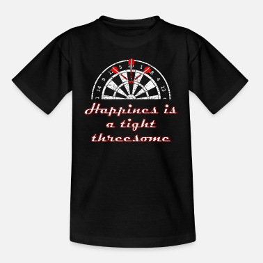 Funny Threesome darts - happiness is a tight threesome - Teenage T-Shirt