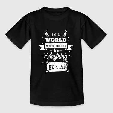 In a world where you can be anything be kind - Maglietta per ragazzi