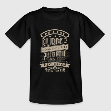 Protect my Ride I pray for Traction - Teenage T-Shirt
