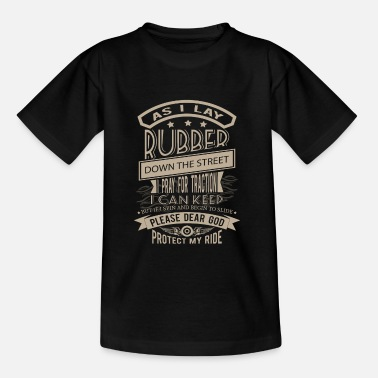 Traction Engine Protect my Ride I pray for Traction - Teenage T-Shirt