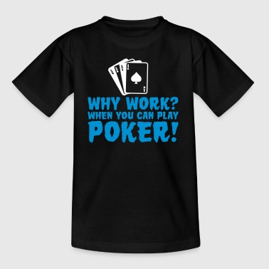 You can play poker - Teenage T-Shirt