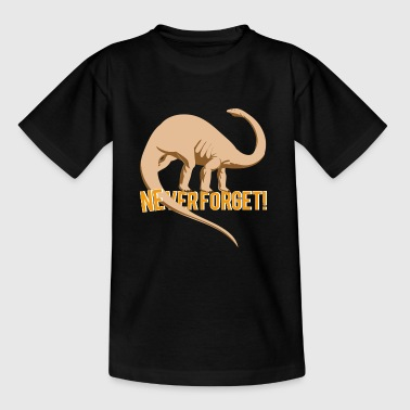 Dinosaurier Never Forget NEVER FORGET - Teenager T-Shirt