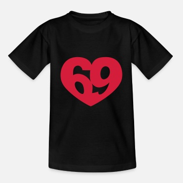 Funny Sex Love 69 69 heart - Teenage T-Shirt