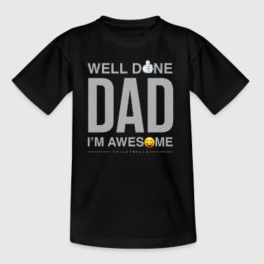 SmileyWorld Well Done Dad - Teenager T-Shirt