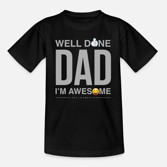 Sohn T-Shirts - SmileyWorld Well Done Dad - Teenager T-Shirt Schwarz