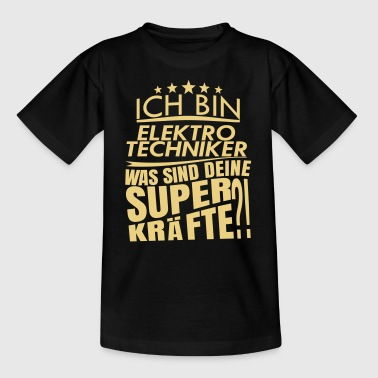 Ich bin ELEKTRO TECHNIKER - Teenager T-Shirt