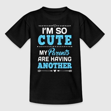 I am so cute my parents are having another - Teenage T-Shirt