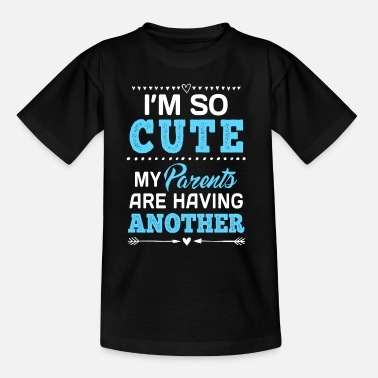 Cute I am so cute my parents are having another - Teenage T-Shirt