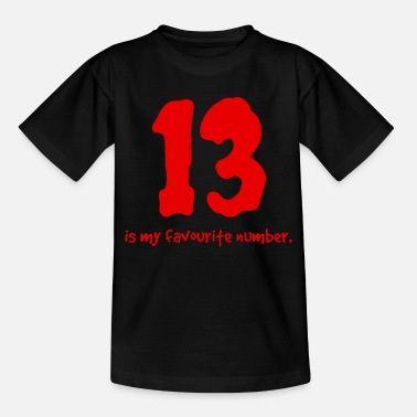 Thirteen Favorite number thirteen - Teenage T-Shirt