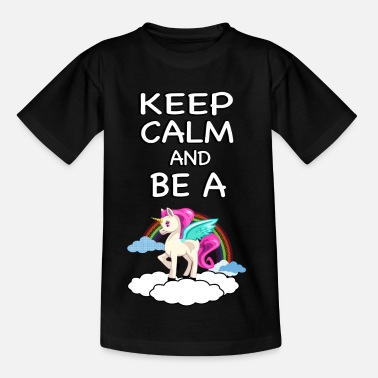 Kids Unicorn Keep Calm and Be a Unicorn Unicorn - Teenage T-Shirt