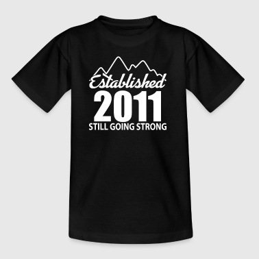 Established 2011 and still going strong - Teenage T-Shirt