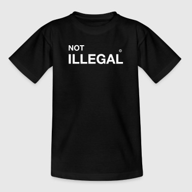 not illegal officially anti demo - Teenage T-Shirt