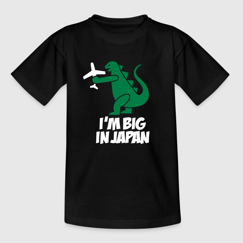 I'm big in Japan - Godzilla - Teenage T-Shirt