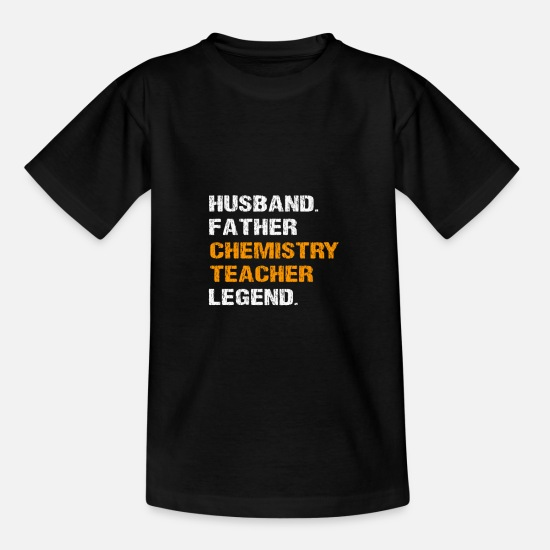 Pro T-Shirts - Husband Father Chemistry Teacher Legend Funny Gift - Teenage T-Shirt black