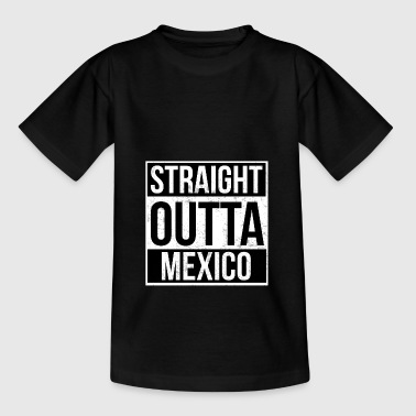 Straight Outta Mexico - T-shirt tonåring
