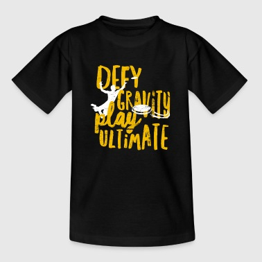 Ultimate Frisbee - Defy Gravity - Teenager-T-shirt