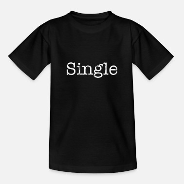 Single single - Teenager T-shirt