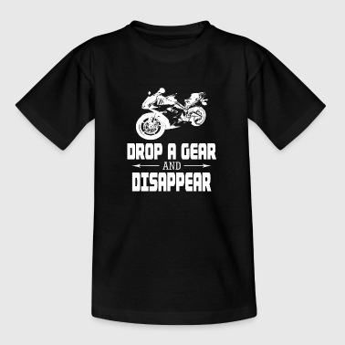 DROP A GEAR AND DISAPPEAR Motorcycle Tee - Teenage T-Shirt