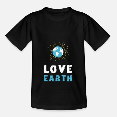 Save The Planet Save the planet love earth eco Save the environment - Teenage T-Shirt