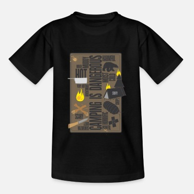 Camping is dangerous - Teenage T-Shirt