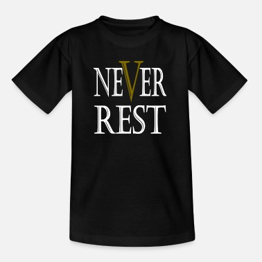 Rest Never Rest - Teenager T-Shirt
